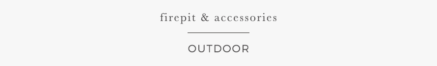 firepits & accessories