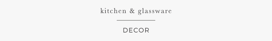 KITCHEN & GLASSWARE
